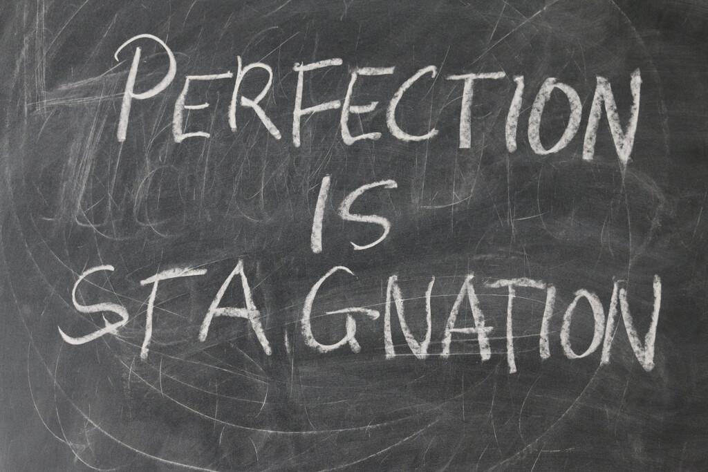 Perfektion ist Stagnation, schlechtes Zeitmanagement, Trainer Führungskräfte